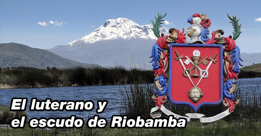 Leyenda El luterano y el escudo de riobamba