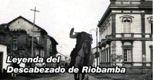 El descabezado de Riobamba