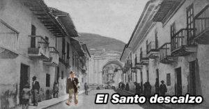 leyenda quiteña | El santo descalzo